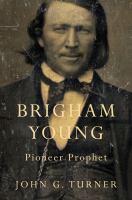 Brigham Young, Pioneer Prophet