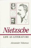 Nietzsche, Life as Literature
