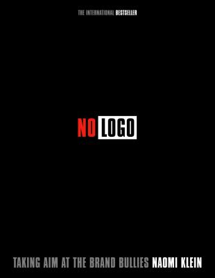 No logo : taking aim at the brand bullies