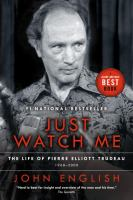 Just Watch Me: The Life of Pierre Elliott Trudeau, 1968-2000
