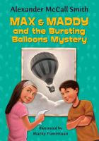 Max & Maddy and the Bursting Balloons Mystery