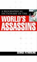 A Biographical Dictionary of the World's Assassins