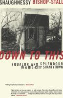 Down to This: Squalor and Splendour in a Bigcity Shantytown