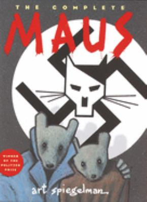 Maus  a survivors tale  My father bleeds history and And here my troubles began