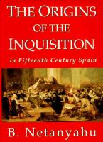 The Origins of the Inquisition : in Fifteenth Century Spain