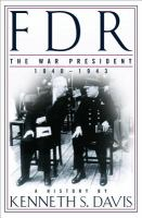 FDR, the War President, 1940-1943