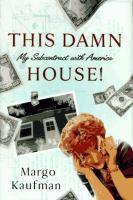 This Damn House!