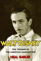 Walt Disney : the triumph of the American imagination