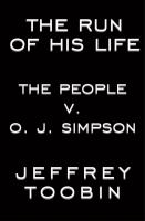 The run of his life : the people v. O.J. Simpson