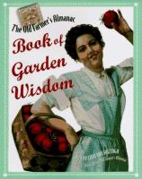 The Old Farmer's Almanac Book of Garden Wisdom