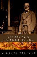 The Making of Robert E. Lee