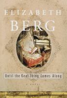 Until the Real Thing Comes Along  / by Elizabeth Berg