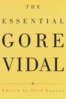 The Essential Gore Vidal  / Gore Vidal ; Edited By Fred Kaplan