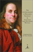 The Autobiography of Benjamin Franklin & Selections From His Other Writings