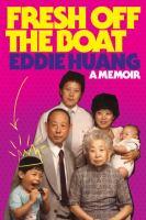 Fresh off the boat : a memoir