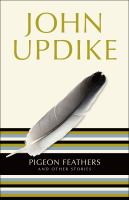 Pigeon Feathers and Other Stories