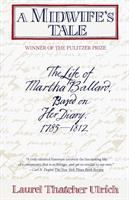 A midwife's tale : the life of Martha Ballard, based on her diary, 1785-1812