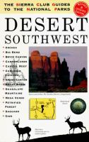 The Sierra Club Guides to the National Parks of the Desert Southwest / [text by Conger Beasley, Jr.] ... [et Al.]