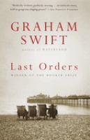 Last Orders  / Graham Swift