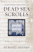 The Mystery and Meaning of the Dead Sea Scrolls