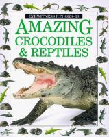 Amazing Crocodiles & Reptiles