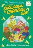 The Berenstain Bears and the Showdown at Chainsaw Gap
