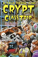 A Tale From the Crypt Class Trip