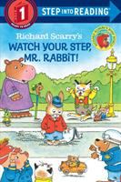 Richard Scarry' Watch Your Step, Mr. Rabbit!