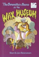 The Berenstain Bears In The Wax Museum