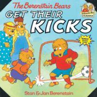 The Berenstain Bears Get Their Kicks