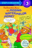 The Berenstain Bears and the Missing Watermelon Money