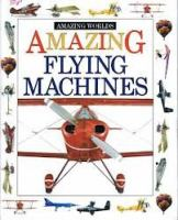 Amazing Flying Machines
