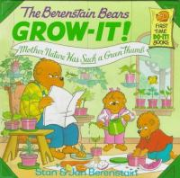 The Berenstain Bears Grow-it