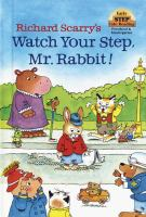 Watch your Step, Mr. Rabbit!