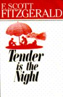 Tender Is the Night, A Romance