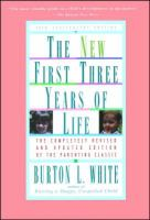 The New First Three Years of Life