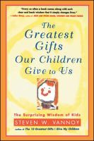 The Greatest Gifts Our Children Give To Us