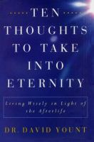 Ten Thoughts to Take Into Eternity