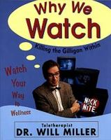 Why We Watch