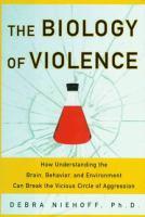 The Biology of Violence