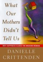 What Our Mothers Didn't Tell Us