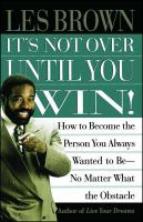 It's Not Over Until You Win!