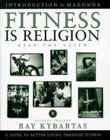 Fitness Is Religion-- Keep the Faith