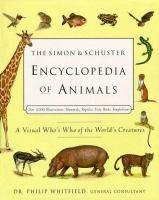 The Simon & Schuster Encyclopedia of Animals