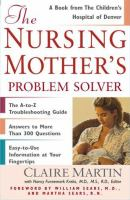 The Nursing Mother's Problem Solver