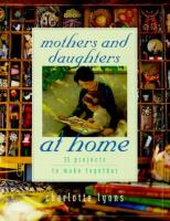 Mothers and Daughters at Home