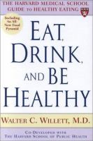 Eat, Drink and Be Healthy