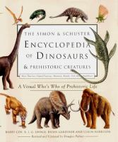 The Simon & Schuster Encyclopedia of Dinosaurs and Prehistoric Creatures