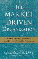 The Market Driven Organization