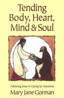 Tending Body, Heart, Mind & Soul